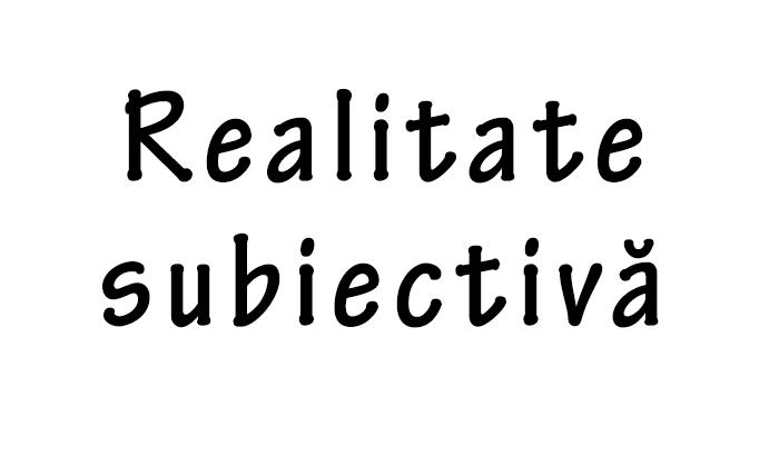 realitate_subiectiva
